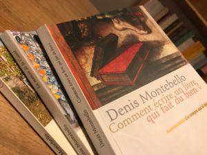 Denis Montebello Comment Ecrire Un Livre Qui Fait Du Bien